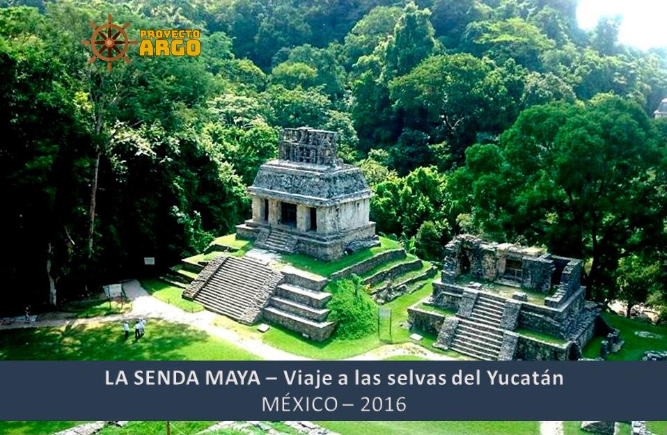 La senda Maya, viaje a las selvas del Yucatán