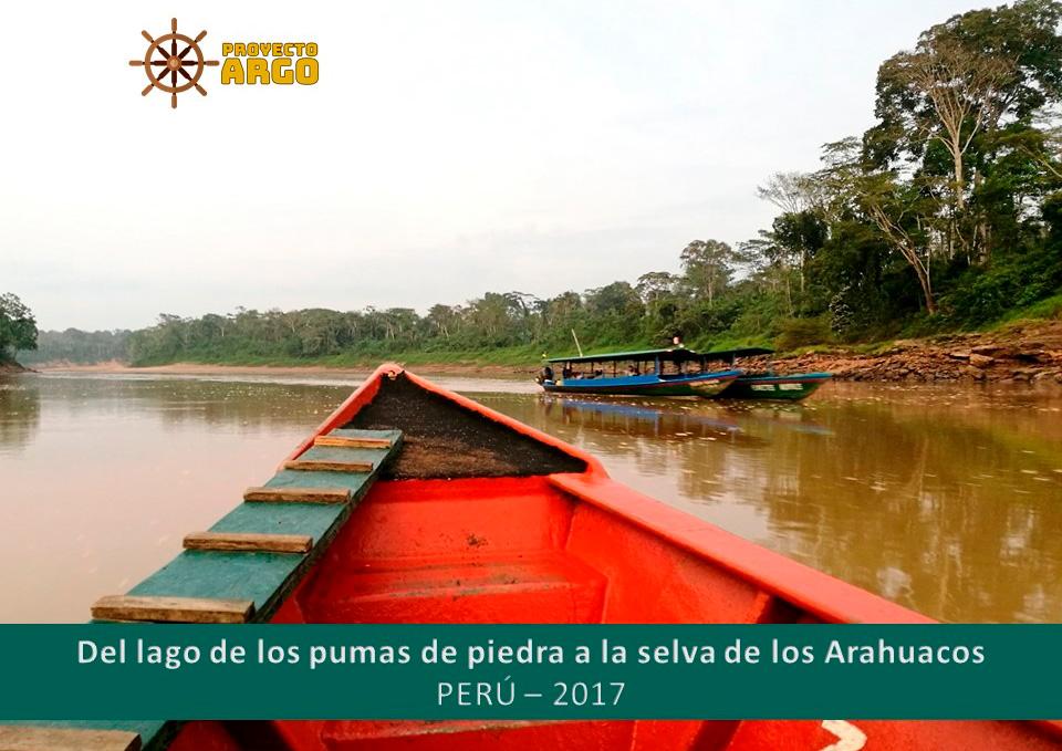 Del lago de los pumas de piedra a la selva de los Arahuacos – Perú 2017