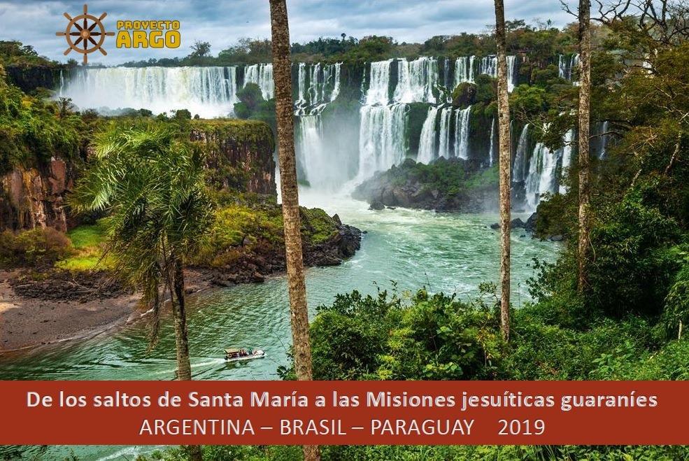 de los saltos de Santa maría a las misiones Jesuíticas Guaraníes